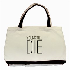 Young Till Die Typographic Statement Design Twin Sided Black Tote Bag