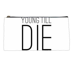 Young Till Die Typographic Statement Design Pencil Case