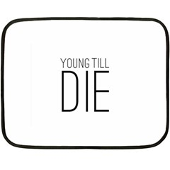 Young Till Die Typographic Statement Design Mini Fleece Blanket (two Sided)