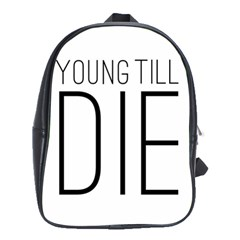 Young Till Die Typographic Statement Design School Bag (large)