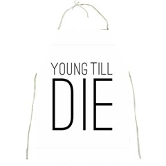 Young Till Die Typographic Statement Design Apron