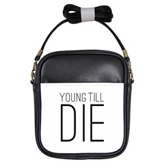 Young Till Die Typographic Statement Design Girl s Sling Bag