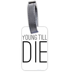 Young Till Die Typographic Statement Design Luggage Tag (two Sides)