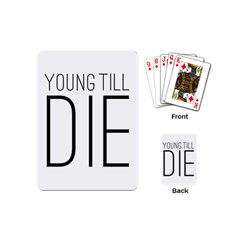 Young Till Die Typographic Statement Design Playing Cards (Mini)