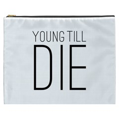 Young Till Die Typographic Statement Design Cosmetic Bag (XXXL)