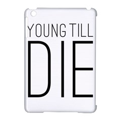 Young Till Die Typographic Statement Design Apple iPad Mini Hardshell Case (Compatible with Smart Cover)