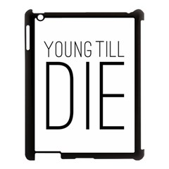 Young Till Die Typographic Statement Design Apple Ipad 3/4 Case (black)