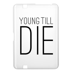 Young Till Die Typographic Statement Design Kindle Fire HD 8.9  Hardshell Case
