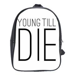 Young Till Die Typographic Statement Design School Bag (xl)