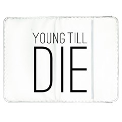 Young Till Die Typographic Statement Design Samsung Galaxy Tab 7  P1000 Flip Case