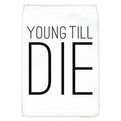 Young Till Die Typographic Statement Design Removable Flap Cover (Large)