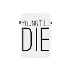 Young Till Die Typographic Statement Design Apple Ipad Mini Protective Sleeve