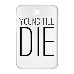 Young Till Die Typographic Statement Design Samsung Galaxy Note 8 0 N5100 Hardshell Case