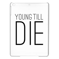 Young Till Die Typographic Statement Design Apple iPad Air Hardshell Case