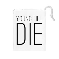 Young Till Die Typographic Statement Design Drawstring Pouch (Large)