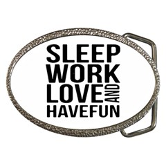 Sleep Work Love And Have Fun Typographic Design 01 Belt Buckle (Oval)