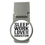 Sleep Work Love And Have Fun Typographic Design 01 Money Clip (Round) Front