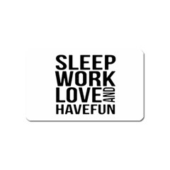 Sleep Work Love And Have Fun Typographic Design 01 Magnet (Name Card)