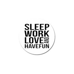 Sleep Work Love And Have Fun Typographic Design 01 Golf Ball Marker