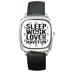 Sleep Work Love And Have Fun Typographic Design 01 Square Leather Watch