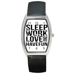 Sleep Work Love And Have Fun Typographic Design 01 Tonneau Leather Watch