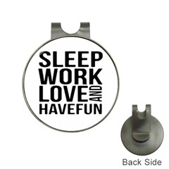 Sleep Work Love And Have Fun Typographic Design 01 Hat Clip with Golf Ball Marker