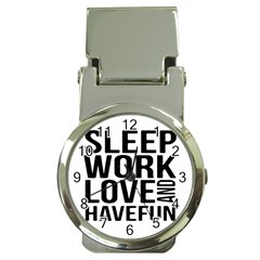 Sleep Work Love And Have Fun Typographic Design 01 Money Clip With Watch