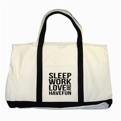 Sleep Work Love And Have Fun Typographic Design 01 Two Toned Tote Bag
