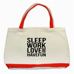 Sleep Work Love And Have Fun Typographic Design 01 Classic Tote Bag (Red)