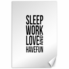 Sleep Work Love And Have Fun Typographic Design 01 Canvas 20  x 30  (Unframed)