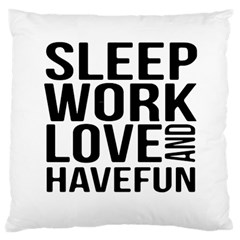 Sleep Work Love And Have Fun Typographic Design 01 Large Cushion Case (single Sided)