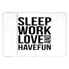 Sleep Work Love And Have Fun Typographic Design 01 Samsung Galaxy Tab 8.9  P7300 Flip Case