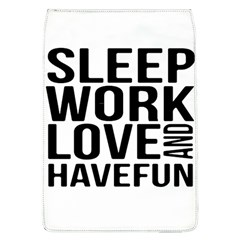 Sleep Work Love And Have Fun Typographic Design 01 Removable Flap Cover (Large)
