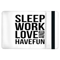 Sleep Work Love And Have Fun Typographic Design 01 Apple Ipad Air Flip Case