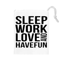 Sleep Work Love And Have Fun Typographic Design 01 Drawstring Pouch (Large)
