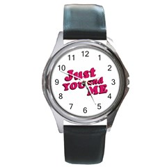 Just You And Me Typographic Statement Design Round Leather Watch (silver Rim)