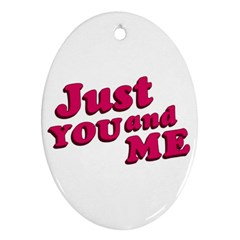 Just You And Me Typographic Statement Design Oval Ornament