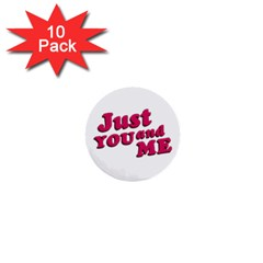 Just You and Me Typographic Statement Design 1  Mini Button (10 pack)