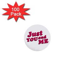 Just You and Me Typographic Statement Design 1  Mini Button (100 pack)