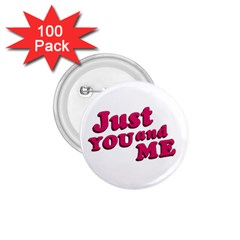 Just You And Me Typographic Statement Design 1 75  Button (100 Pack)