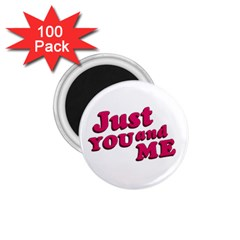 Just You and Me Typographic Statement Design 1.75  Button Magnet (100 pack)