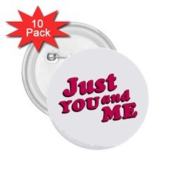 Just You And Me Typographic Statement Design 2 25  Button (10 Pack)