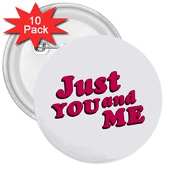 Just You and Me Typographic Statement Design 3  Button (10 pack)