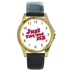 Just You And Me Typographic Statement Design Round Leather Watch (gold Rim)