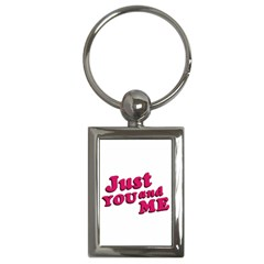 Just You And Me Typographic Statement Design Key Chain (rectangle)