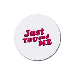 Just You and Me Typographic Statement Design Drink Coasters 4 Pack (Round)