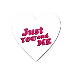 Just You and Me Typographic Statement Design Magnet (Heart)