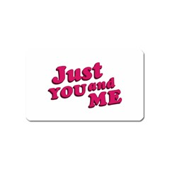 Just You And Me Typographic Statement Design Magnet (name Card)
