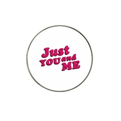 Just You and Me Typographic Statement Design Golf Ball Marker 4 Pack (for Hat Clip)