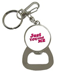 Just You And Me Typographic Statement Design Bottle Opener Key Chain